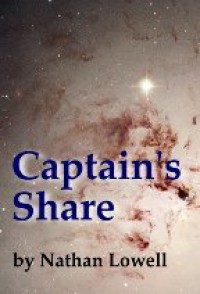 Captain's Share - Nathan Lowell