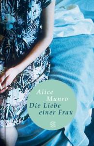 Die Liebe einer Frau - Alice Munro, Heidi Zerning