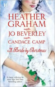 A Bride By Christmas: Home For Christmas The Wise Virgin Tumbleweed Christmas - Heather Graham, Jo Beverley, Candace Camp