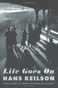 Life Goes On - Hans Keilson, Damion Searls
