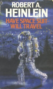 Have Space Suit   Will Travel - Robert A. Heinlein
