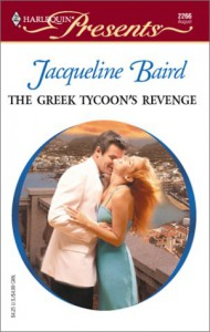 The Greek Tycoon's Revenge (The Greek Tycoons) (Harlequin Presents # 2266) - Jacqueline Baird