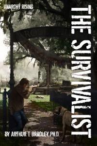 The Survivalist (Anarchy Rising) - Arthur Bradley