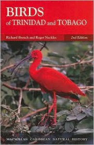 Birds of Trinidad and Tobago - Richard Ffrench,  Roger Neckles (Photographer)