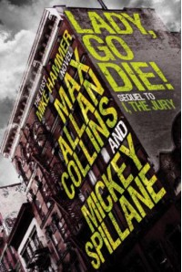 Mike Hammer: Lady, Go Die! - Max Allan Collins, Mickey Spillane