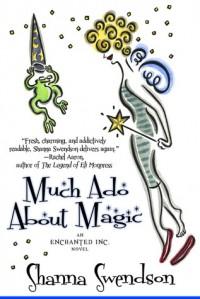 Much Ado About Magic - Shanna Swendson