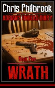 Wrath (Adrian's Undead Diary #5) - Chris Philbrook