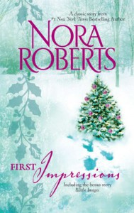 First Impressions / Blithe Images - Nora Roberts