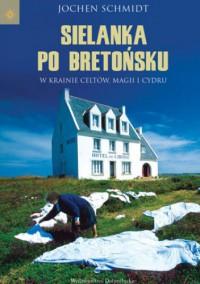 Sielanka po bretońsku - Jochen Schmidt