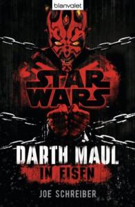 Star WarsTM Darth Maul: In Eisen: Roman (German Edition) - Joe Schreiber