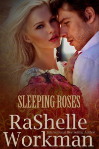 Sleeping Roses - RaShelle Workman