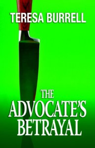 The Advocate's Betrayal (The Advocate Series) - Teresa Burrell
