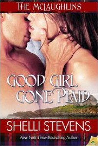 Good Girl Gone Plaid - Shelli Stevens