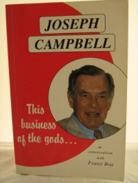 This Business of the Gods: In Conversation with Fraser Boa - Joseph Campbell