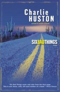 Six Bad Things (Hank Thompson, #2) - Charlie Huston