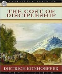 The Cost of Discipleship - Dietrich Bonhoeffer, Paul Michael