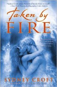 Taken by Fire - Sydney Croft