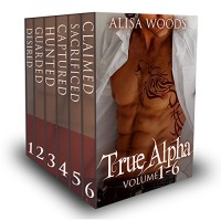 True Alpha (Vol 1-6) Complete Box Set - Alisa Woods