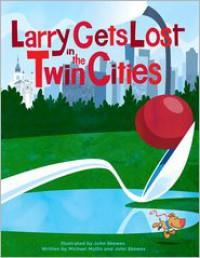 Larry Gets Lost in the Twin Cities - John Skewes, John Skewes