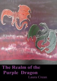 The Realm of the Purple Dragon (A Junior Novel in the 'Blue' Rainbow Rune Series) - Laura Crean