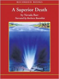 A Superior Death  - Nevada Barr, Barbara Rosenblat