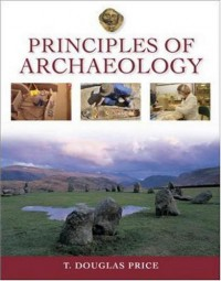 Principles of Archaeology Principles of Archaeology [With Other] - T. Douglas Price