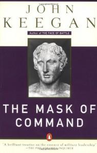 The Mask of Command - John Keegan