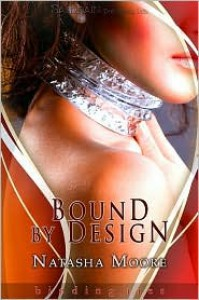 Bound by Design - Natasha Moore