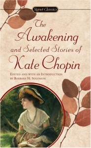 The Awakening and Selected Stories of Kate Chopin - Kate Chopin, Barbara H. Solomon