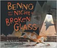 Benno and the Night of Broken Glass - Meg Wiviott, Josée Bisaillon