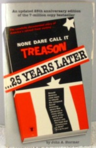 None Dare Call It Treason - 25 Years Later - John A. Stormer