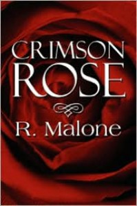 Crimson Rose - R. Malone