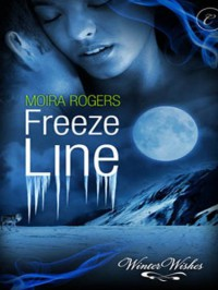 Freeze Line - Moira Rogers