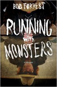 Running with Monsters: A Memoir - Bob Forrest, Michael Albo