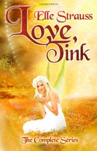 Love, Tink: The Complete Series - Ms Elle Strauss