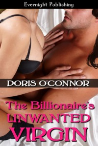 The Billionaire's Unwanted Virgin - Doris O'Connor