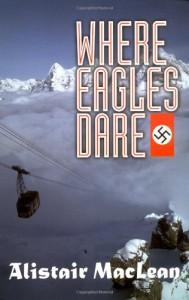 Where Eagles Dare - Alistair MacLean, Clint Willis