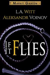 If It Flies - Aleksandr Voinov, L.A. Witt