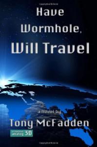 Have Wormhole, Will Travel - Tony McFadden