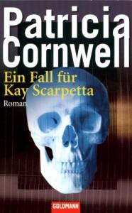 Ein Fall für Kay Scarpetta  - Patricia Cornwell