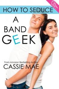 How to Seduce a Band Geek - Cassie Mae