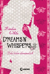 Dreams 'n' Whispers  - Kiersten White
