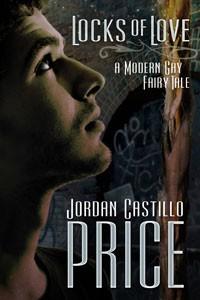 Locks of Love: A Modern Gay Fairy Tale - Jordan Castillo Price