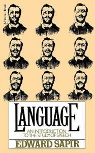 Language: An Introduction to the Study of Speech - Edward Sapir