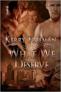 What We Deserve - Kerry Freeman