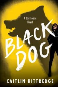Black Dog: Hellhound Chronicles - Caitlin Kittredge