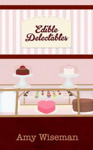 Edible Delectables - Amy Wiseman