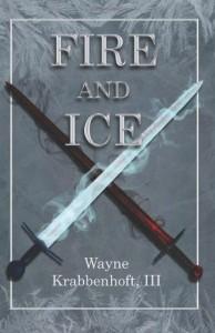 Fire and Ice (The Sword and the Rose) - Wayne Krabbenhoft III