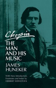 Chopin: The Man and His Music (Dover Books on Music) - James Huneker