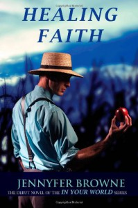 Healing Faith  - Jennyfer Browne